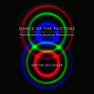 Dance-of-the-photons-from-einstein-to-quantum-teleportation-unabridged-audiobook