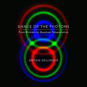 Dance of the Photons: From Einstein to Quantum Teleportation (Unabridged) audiobook download