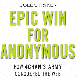 Epic-win-for-anonymous-how-4chans-army-conquered-the-web-unabridged-audiobook