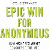 Epic Win for Anonymous: How 4chan's Army Conquered the Web (Unabridged) audiobook download