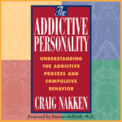 The Addictive Personality: Understanding the Addictive Process and Compulsive Behavior, Second Edition (Unabridged) audiobook download