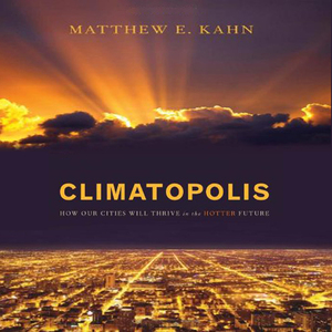 Climatopolis-how-our-cities-will-thrive-in-the-hotter-future-unabridged-audiobook