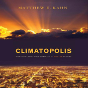Climatopolis: How Our Cities Will Thrive in the Hotter Future (Unabridged) audiobook download