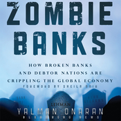 Zombie Banks: How Broken Banks and Debtor Nations Are Crippling the Global Economy (Unabridged) audiobook download