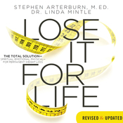 Lose It for Life: The Total Solution - Spiritual, Emotional, Physical--for Permanent Weight Loss (Unabridged) audiobook download