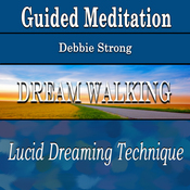 Guided Meditation for Dream Walking (Lucid Dreaming, Lucid Dream Technique, Silent Meditation, Self Help & Wellness) audiobook download