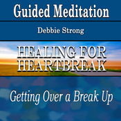 Healing for Heartbreak with Guided Meditation (Getting Over a Breakup, Silent Meditation, Confidence, Heal, Self Help & Wellness) audiobook download