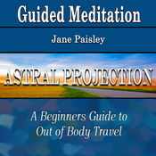 Guided Meditation for Astral Projection (Out of Body Travel for Beginners, Out of Body Travel for Beginners, Spirit Travel, Silent Meditation, Self Help & Wellness) audiobook download