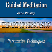 Guided Meditation for the Art of Persuasion (Persuasive Techniques, Silent Meditation, Self Help & Wellness) audiobook download