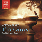 Titus Alone: The Gormenghast Trilogy Vol. 3 audiobook download