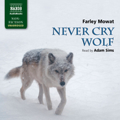 Mowat: Never Cry Wolf (Unabridged) audiobook download