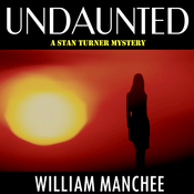 Undaunted: A Stan Turner Mystery, Volume 1 (Unabridged) audiobook download