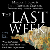 The Last Week: What the Gospels Really Teach About Jesus's Final Days in Jerusalem (Unabridged) audiobook download