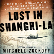 Lost in Shangri-La: A True Story of Survival, Adventure, and the Most Incredible Rescue Mission of World War II (Unabridged) audiobook download