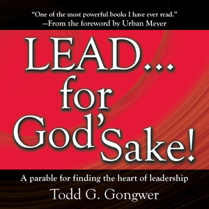 Lead-for-gods-sake-a-parable-for-finding-the-heart-of-leadership-unabridged-audiobook