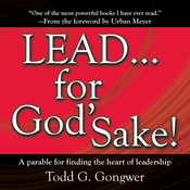 LEAD . . . For God's Sake!: A parable for finding the heart of leadership (Unabridged) audiobook download
