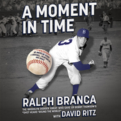 A Moment in Time: An American Story of Baseball, Heartbreak, and Grace (Unabridged) audiobook download