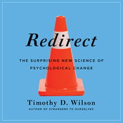Redirect: The Surprising New Science of Psychological Change (Unabridged) audiobook download