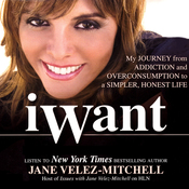 iWant: My Journey from Addiction and Overconsumption to a Simpler, Honest Life (Unabridged) audiobook download