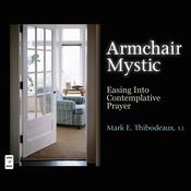 Armchair Mystic: Easing into Contemplative Prayer (Unabridged) audiobook download