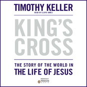 King's Cross: The Story of the World in the Life of Jesus (Unabridged) audiobook download