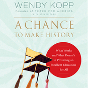 A Chance to Make History: What Works and What Doesn't in Providing an Excellent Education for All (Unabridged) audiobook download