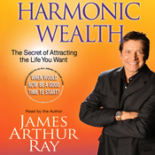 Harmonic Wealth: The Secret of Attracting the Life You Want audiobook download