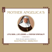 Mother Angelica's Little Book of Life Lessons and Everyday Spirituality (Unabridged) audiobook download