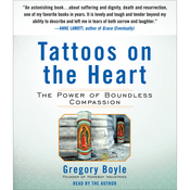 Tattoos on the Heart: The Power of Boundless Compassion (Unabridged) audiobook download
