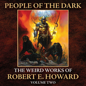 People of the Dark: The Weird Works of R. E. Howard, Volume 2 (Unabridged) audiobook download