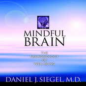 The Mindful Brain: The Neurobiology of Well-Being audiobook download