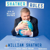 Shatner Rules: Your Key to Understanding the Shatnerverse and the World at Large (Unabridged) audiobook download