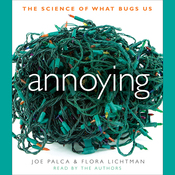 Annoying: The Science of What Bugs Us (Unabridged) audiobook download