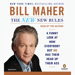 The-new-new-rules-a-funny-look-at-how-everybody-but-me-has-their-head-up-their-ass-unabridged-audiobook