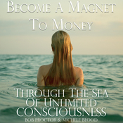 Become a Magnet to Money Through the Sea of Unlimited Consciousness (Unabridged) audiobook download