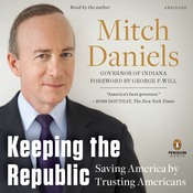 Keeping the Republic: Saving America by Trusting Americans audiobook download