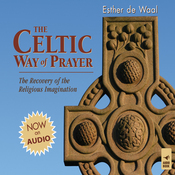 The Celtic Way of Prayer: The Recovery of the Religious Imagination (Unabridged) audiobook download
