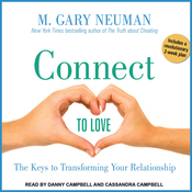 Connect to Love: The Keys to Transforming Your Relationship (Unabridged) audiobook download