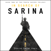 In Search of Sarina: Book Two of the Truth Sayers Trilogy (Unabridged) audiobook download