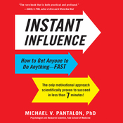 Instant Influence: How to Get Anyone to Do Anything - Fast (Unabridged) audiobook download