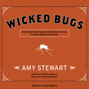 Wicked Bugs: The Louse That Conquered Napoleon's Army and Other Diabolical Insects (Unabridged) audiobook download