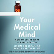 Your Medical Mind: How to Decide What Is Right for You (Unabridged) audiobook download