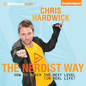 The Nerdist Way: How to Reach the Next Level (In Real Life) (Unabridged) audiobook download