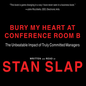 Bury My Heart at Conference Room B: The Unbeatable Impact of Truly Committed Managers (Unabridged) audiobook download