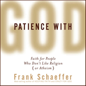 Patience with God: Faith for People Who Don't Like Religion (or Atheism) (Unabridged) audiobook download