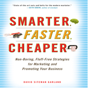 Smarter, Faster, Cheaper: Non-Boring, Fluff-Free Strategies for Marketing and Promoting Your Business (Unabridged) audiobook download