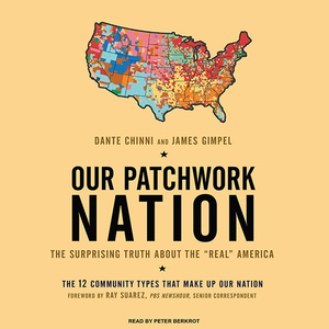 Our-patchwork-nation-the-surprising-truth-about-the-real-america-unabridged-audiobook