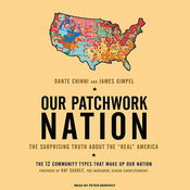Our Patchwork Nation: The Surprising Truth about the 'Real' America (Unabridged) audiobook download