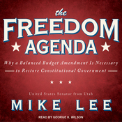 The Freedom Agenda: Why a Balanced Budget Amendment Is Necessary to Restore Constitutional Government (Unabridged) audiobook download