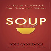 The Soup: A Recipe to Nourish Your Team and Culture (Unabridged) audiobook download